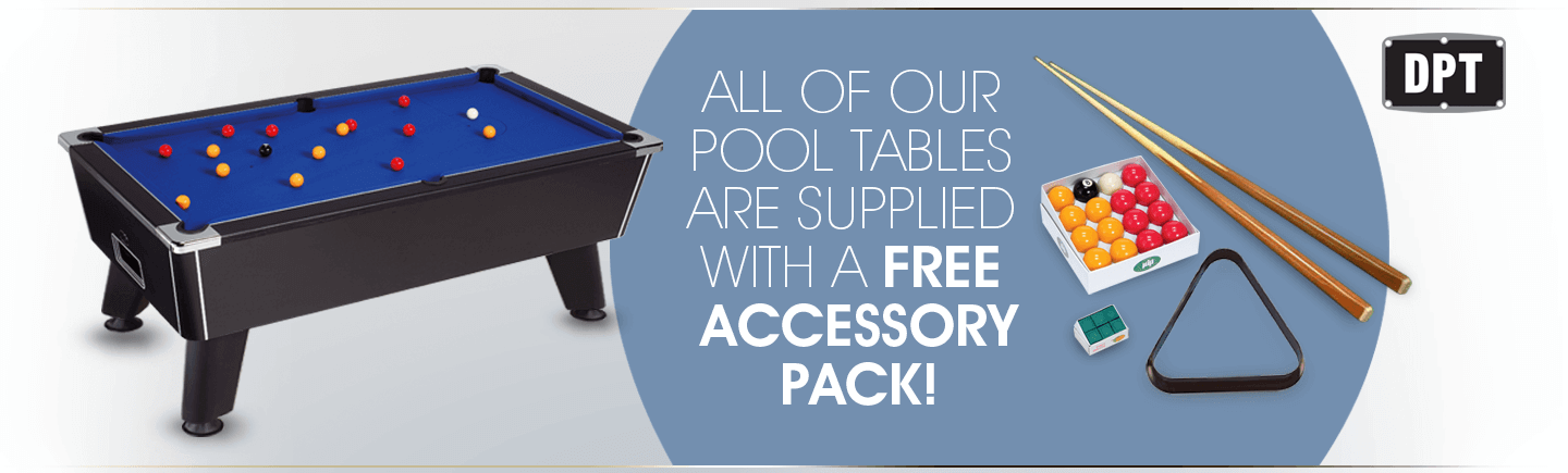 DPT - All of our Pool Tables are supplied with a Free Accessory Pack!