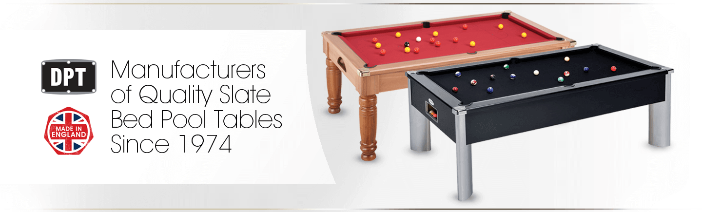 DPT - Manufacturers of Quality Slate Bed Pool Tables Since 1974.